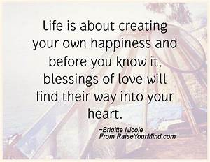 Life is about creating your own happiness and before you ...