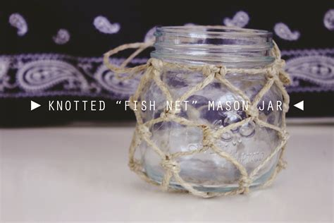 how to use jars diy knotted quot fish net quot mason jar uo inspired youtube