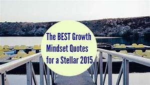 The BEST Growth Mindset Quotes for a Stellar 2015 | John ...