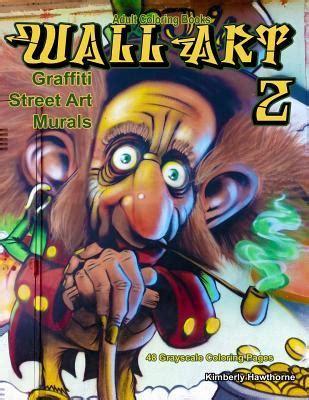 adult coloring books wall art graffiti street art murals  life escapes adult coloring book