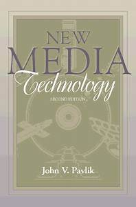 Pavlik  New Media Technology  Cultural And Commercial