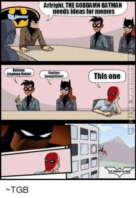 Batman Slapping Robin Meme 25 Best Memes About Batman Slapping Robin Batman