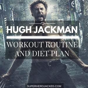 Hugh Jackman Workout Routine And Diet  Updated   Train Like Wolverine
