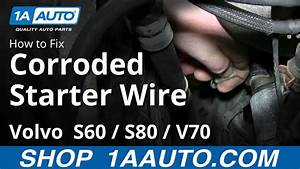 Volvo S60 S80 V70 Corroded Starter Wire Engine Will Not