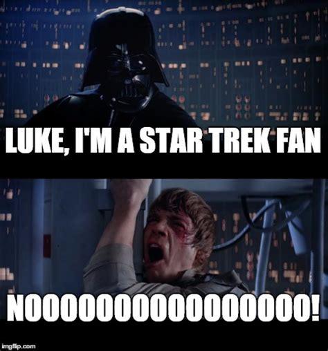 Star Wars Star Trek Meme - star wars no meme imgflip