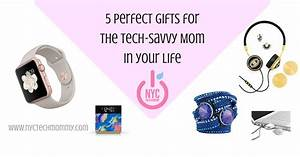Gifts for the Tech-Savvy Mom - NYC Tech Mommy