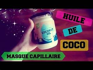 Masque Capillaire Huile De Coco : masque capillaire l 39 huile de coco masque cheveux secs et ab m s youtube ~ Melissatoandfro.com Idées de Décoration