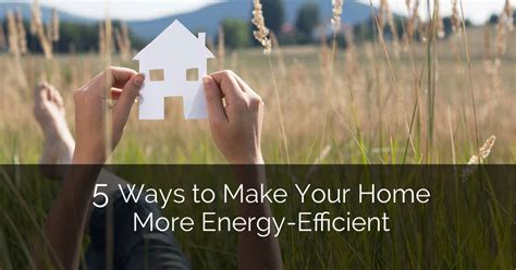 5 Ways To Make Your Home More Energyefficient  Home Remodeling Contractors  Sebring Services