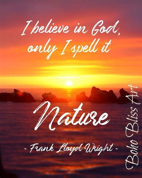 Learn vocabulary, terms and more with flashcards, games and other study tools. Frank Lloyd Wright Quote: I believe in God, only I spell it Nature. Naturalist Art | Watercolor ...