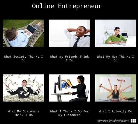 Entrepreneur Meme - 17 best images about entrepreneur funny meme on pinterest mobile app sales meme and the white