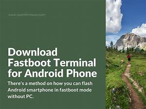 Download Fastboot Terminal For Android Phone