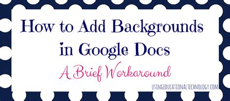think with google template for google docs how to add backgrounds in google docs a workaround