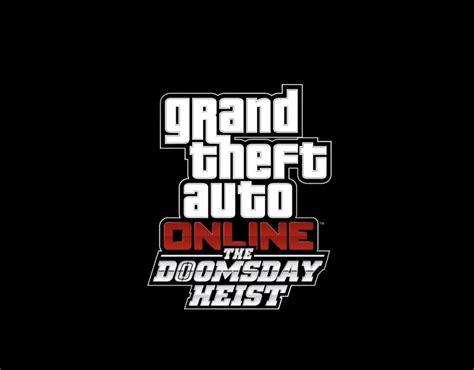 gta   doomsday heist release date rockstar adds