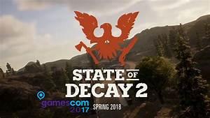 State Of Decay 2 Gamescom 2017 Trailer GamersPrey