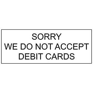 This is more like a traditional gift card where you can purchase various amounts of credit including $20, $50, and $100. Amazon.com : Sorry We Do Not Accept Debit Cards Engraved Sign EGRE-18017-BLKonWHT : Business And ...
