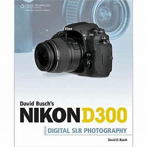 Cengage Course Tech  Book Nikon D300 Guide To 1