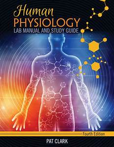 Human Physiology  Lab Manual And Study Guide