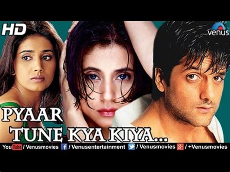 pyaar tune kya kiya full  hindi movies