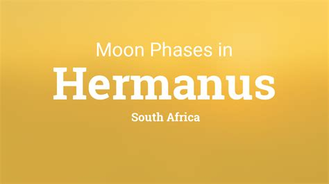 moon phases  lunar calendar  hermanus south africa