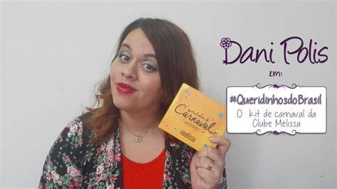 kit queridinhosdecarnaval clube melissa youtube