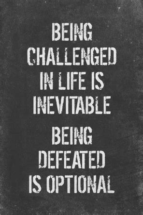 challenged  life  inevitable  defeated