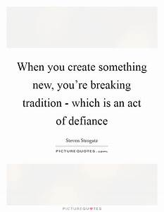 Breaking Tradit... Break With Tradition Quotes