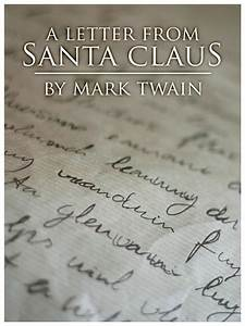 read and share quota letter from santa clausquot by mark twain With real letter from santa claus