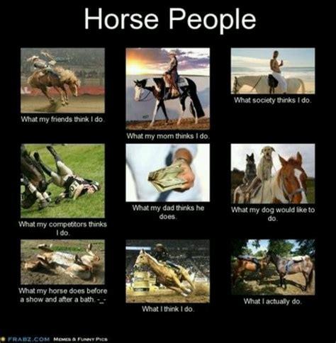 Horse Riding Meme - 210 best horses images on pinterest funny horses funny horse quotes and horse humor