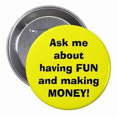 Money Referrals Zazzle Ask Fun Having Making