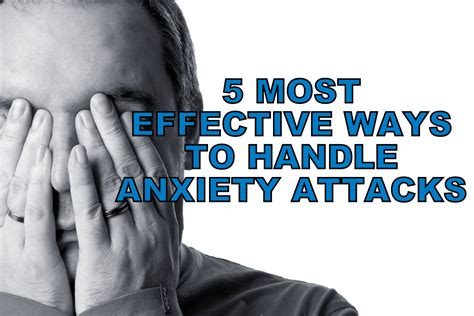 6 Most Effective Ways To Handle Anxiety Attacks Panic