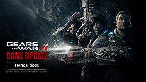 Gears Of War What39s Up March 1st 2018 Community