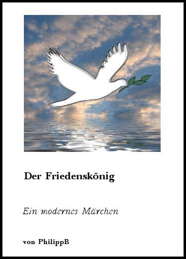 Fantasy & Horror Der Friedenskönig  Ein Modernes Märchen