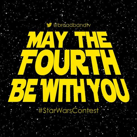 Observance of the commemorative day spread quickly through media and grassroots celebrations. May The Fourth Be With You! Enter BBTV's Star Wars Contest! | BBTV Blog - English