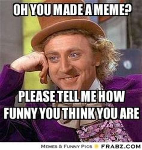 Funny Willy Wonka Memes - willy wonka meme google search vines and viral stuff pinterest willy wonka meme and memes