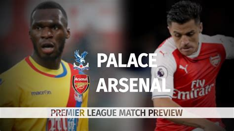 Arsenal v Crystal Palace - Premier League Match Preview ...