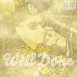 Tyga - Well Done 3 by AACovers on DeviantArt