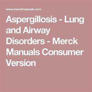 Aspergillosis - Lung And Airway Disorders