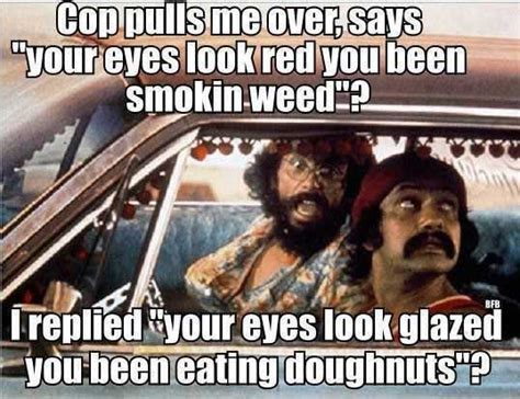 Cheech And Chong Meme - police jokes one liners funny jokes4laugh