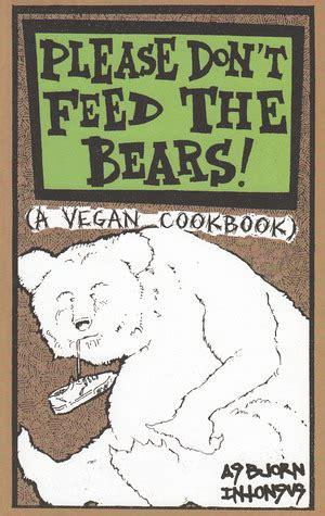 dont feed  bears  vegan cookbook  absjorn