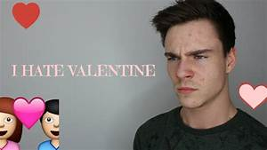 5 Reasons To Hate Valentines Day - YouTube