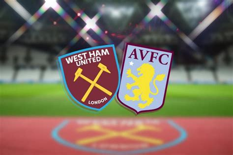 West Ham vs Aston Villa, Premier League preview ...