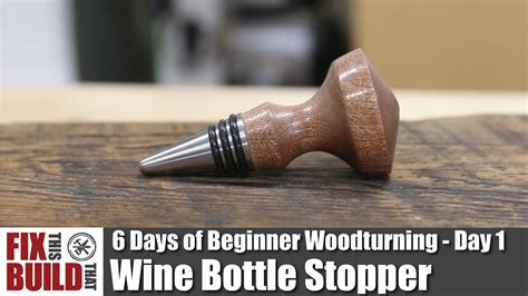 turn  bottle stopper  days  beginner