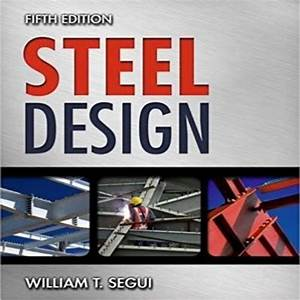 Steel Design 5th Edition By Segui Solution Manual