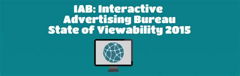 advertising bureau iab iab on viewability 2015 digitaladblog