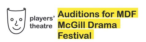 audition notice players theatre presents mcgill drama