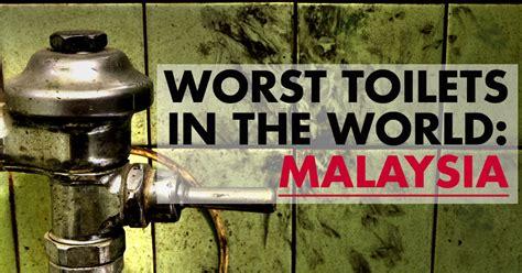 malaysia   worst toilets   world
