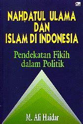 Dikta dan hukum di gramedia. Nahdatul Ulama dan Islam di Indonesia Pendekatan Fikih ...