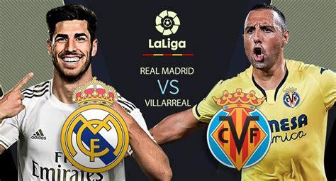 Real Madrid Vs Villarreal / Real Madrid Vs Villarreal Live ...