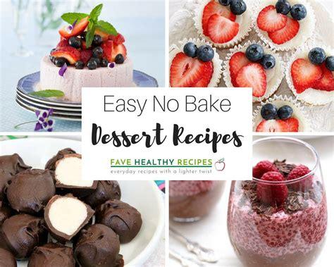 easy no bake recipes 28 easy no bake dessert recipes favehealthyrecipes com