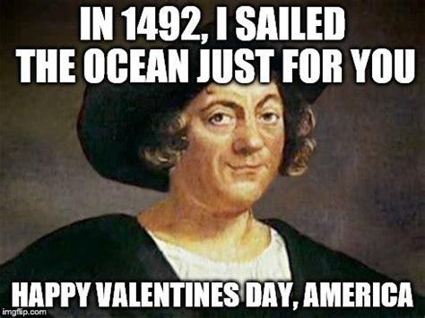 Columbus Day Meme - christopher columbus historical valentine memes pinterest